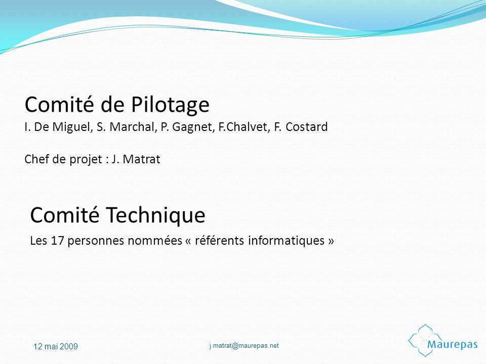 Comité de Pilotage I. De Miguel, S. Marchal, P. Gagnet, F. Chalvet, F