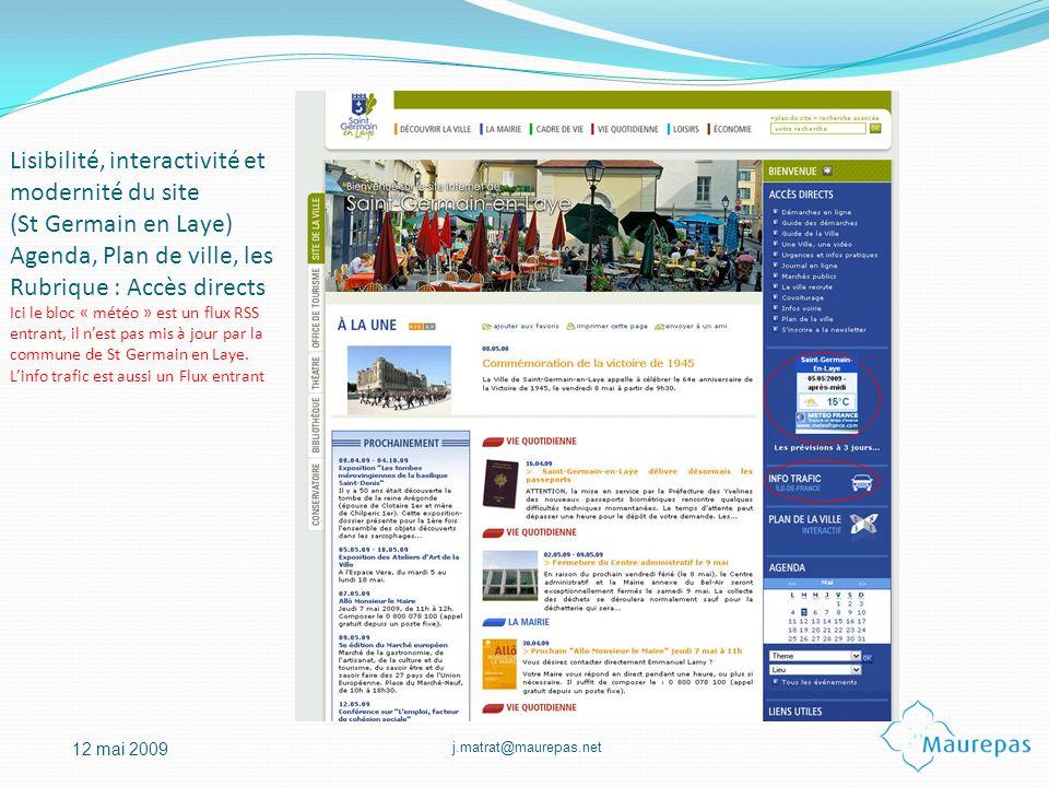 Lisibilité, interactivité et modernité du site (St Germain en Laye) Agenda, Plan de ville, les Rubrique : Accès directs Ici le bloc « météo » est un flux RSS entrant, il n'est pas mis à jour par la commune de St Germain en Laye.