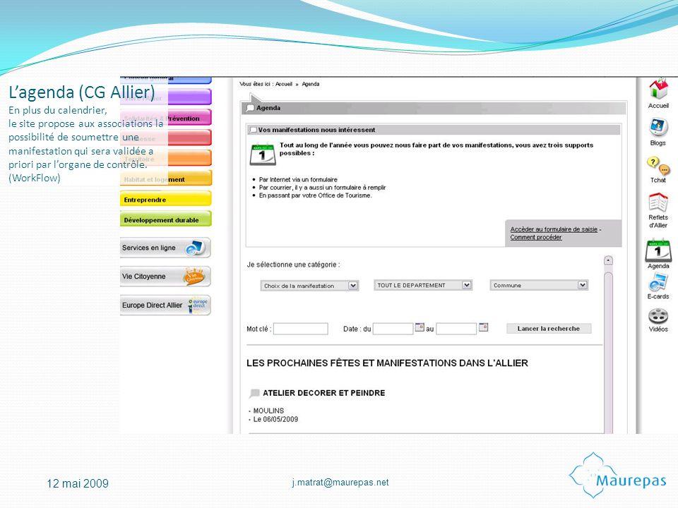 L'agenda (CG Allier) En plus du calendrier, le site propose aux associations la possibilité de soumettre une manifestation qui sera validée a priori par l'organe de contrôle.
