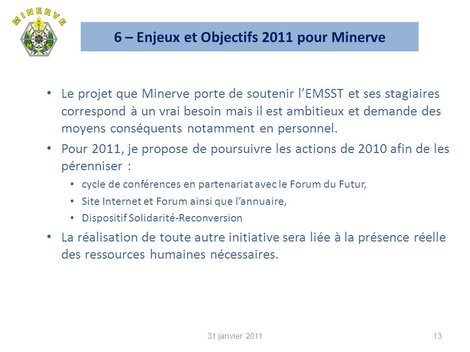 6 – Enjeux et Objectifs 2011 pour Minerve