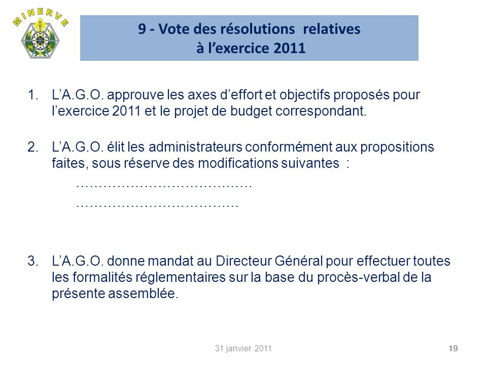 9 - Vote des résolutions relatives à l'exercice 2011