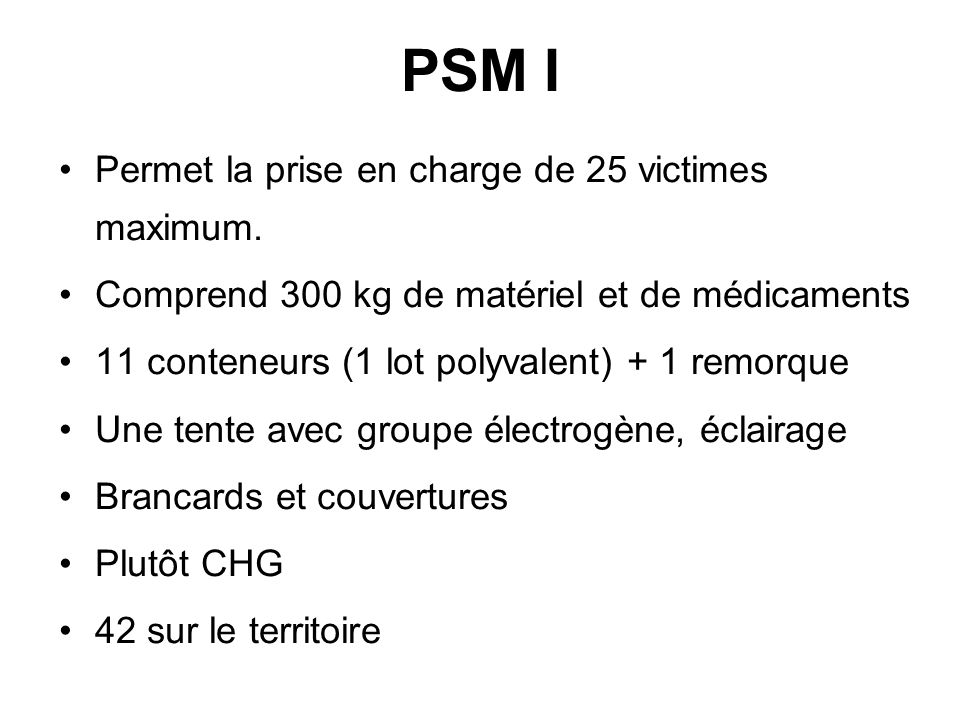 PSM I Permet la prise en charge de 25 victimes maximum.