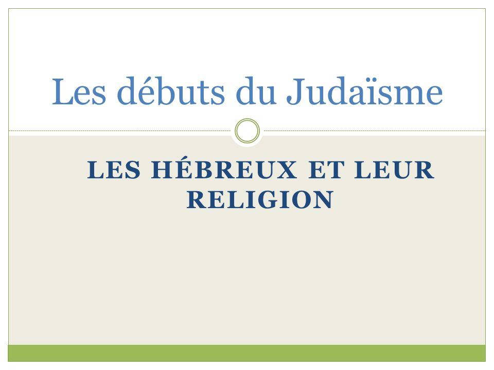Les Hébreux et leur religion