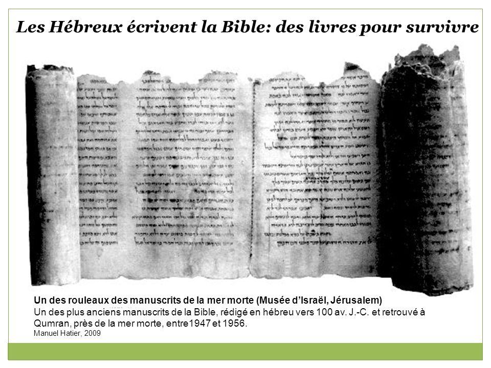 Les Hébreux écrivent la Bible: des livres pour survivre