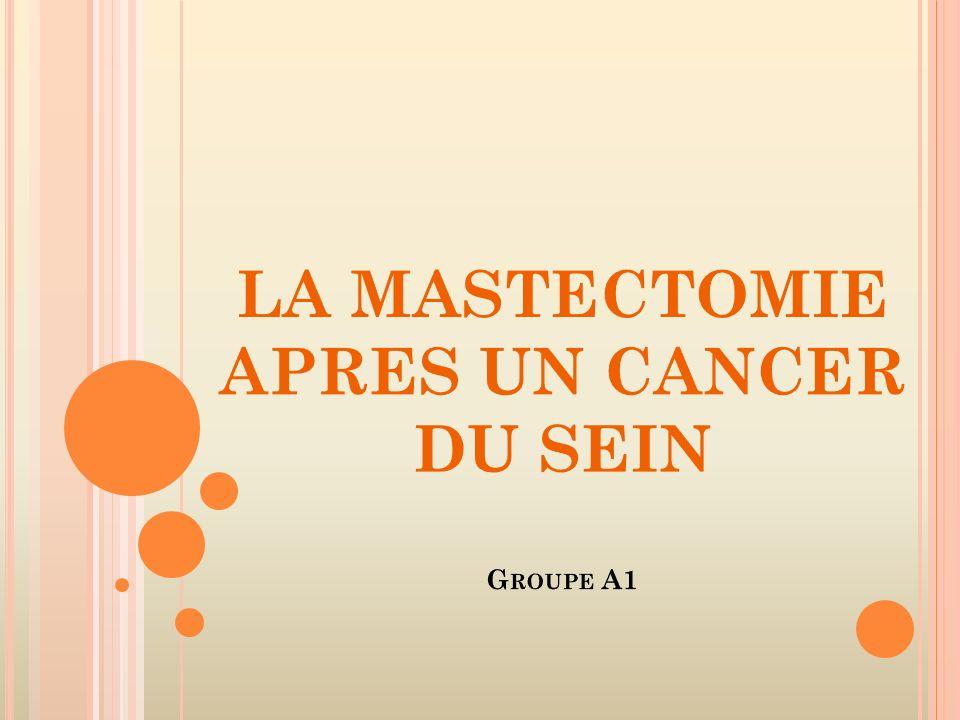 LA MASTECTOMIE APRES UN CANCER DU SEIN Groupe A1