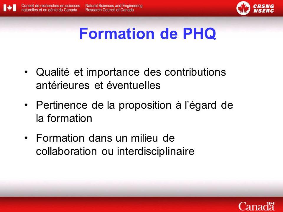 Formation de PHQ Qualité et importance des contributions antérieures et éventuelles. Pertinence de la proposition à l'égard de la formation.