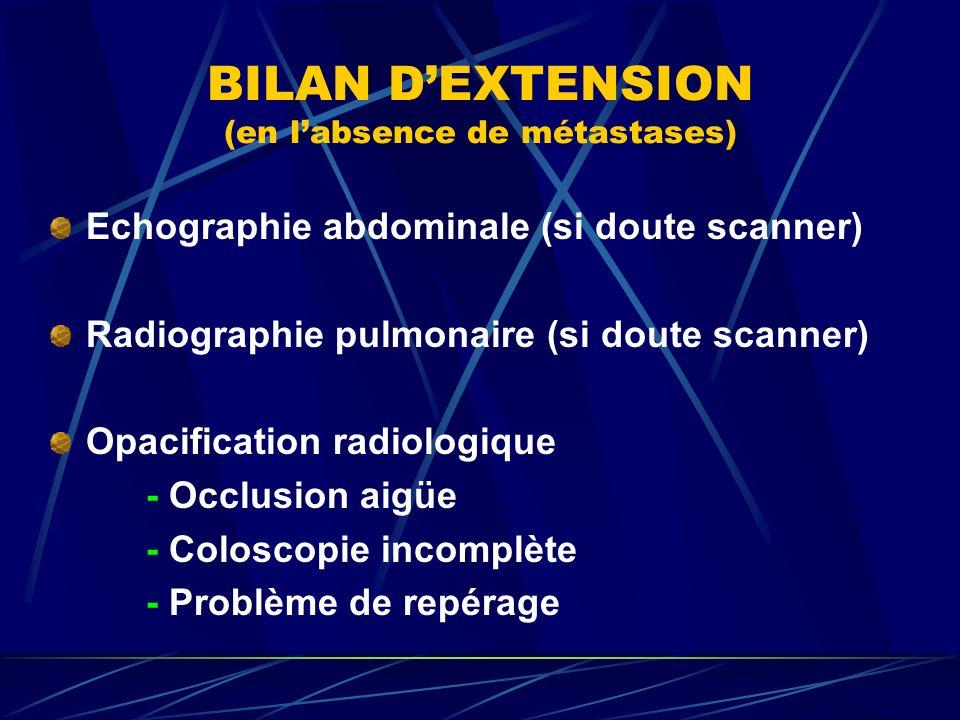 BILAN D'EXTENSION (en l'absence de métastases)