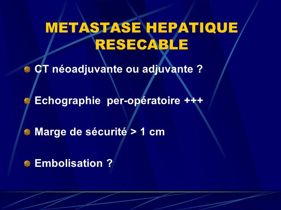 METASTASE HEPATIQUE RESECABLE