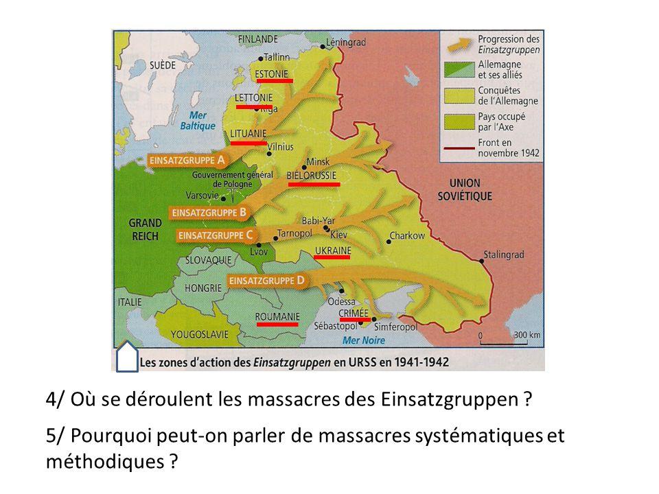 4/ Où se déroulent les massacres des Einsatzgruppen