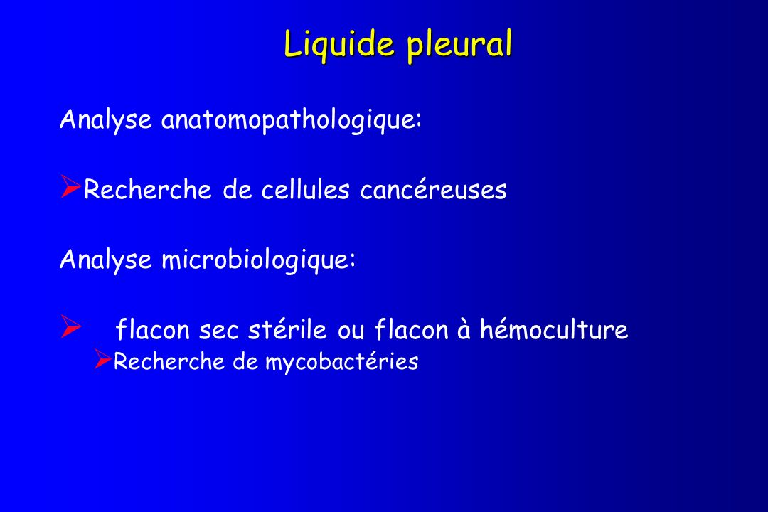 Liquide pleural Analyse anatomopathologique: