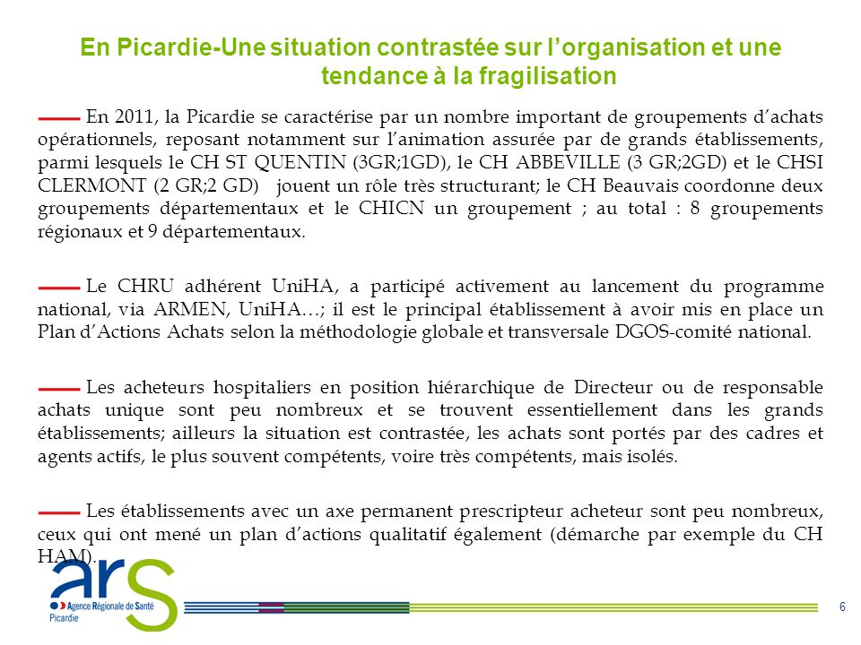 En Picardie-Une situation contrastée sur l'organisation et une tendance à la fragilisation
