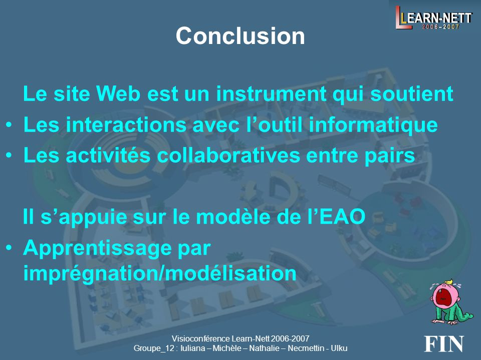 Conclusion FIN Le site Web est un instrument qui soutient