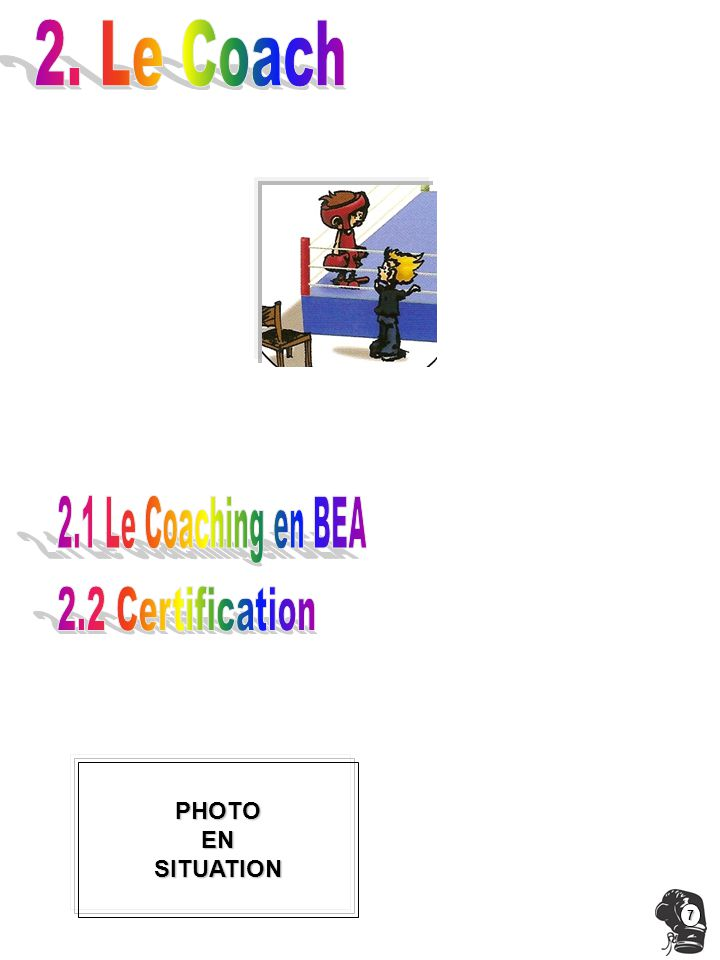 2. Le Coach 2.1 Le Coaching en BEA 2.2 Certification PHOTO EN