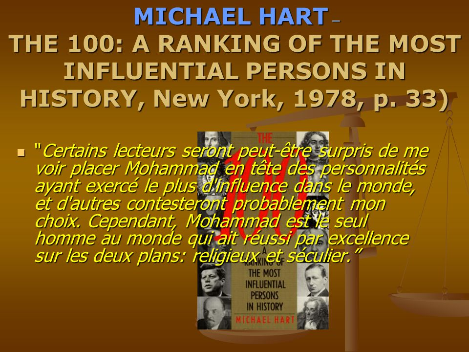MICHAEL HART – THE 100: A RANKING OF THE MOST INFLUENTIAL PERSONS IN HISTORY, New York, 1978, p. 33)