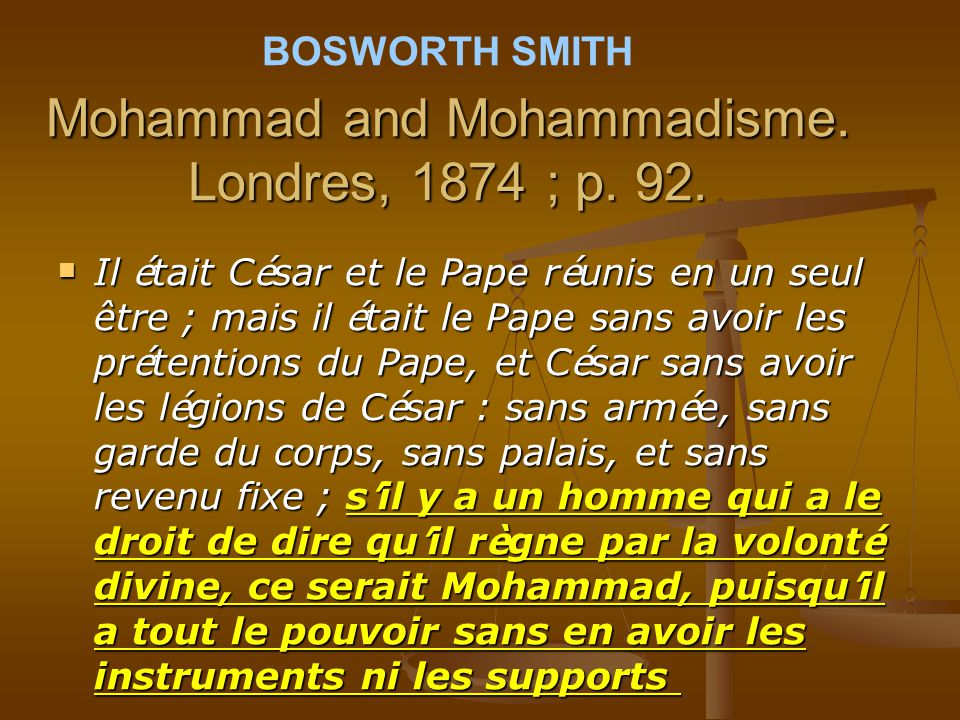 BOSWORTH SMITH Mohammad and Mohammadisme. Londres, 1874 ; p. 92.