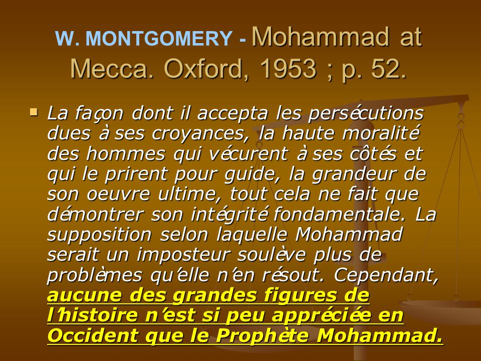 W. MONTGOMERY - Mohammad at Mecca. Oxford, 1953 ; p. 52.
