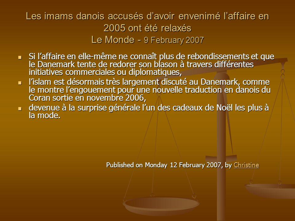 Les imams danois accusés d'avoir envenimé l'affaire en 2005 ont été relaxés Le Monde - 9 February 2007