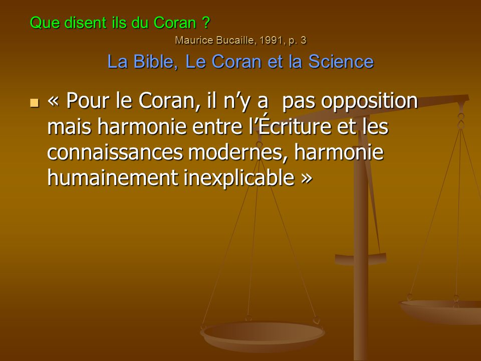 Maurice Bucaille, 1991, p. 3 La Bible, Le Coran et la Science