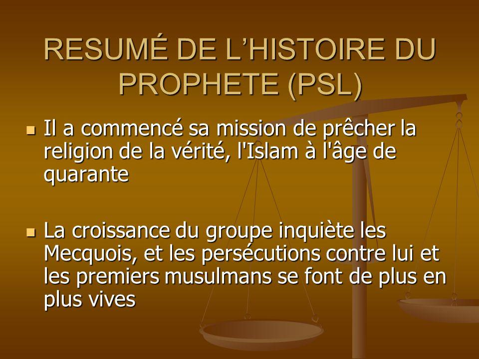 RESUMÉ DE L'HISTOIRE DU PROPHETE (PSL)