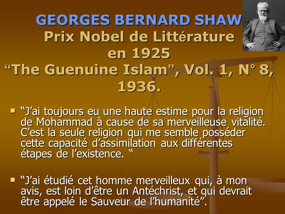 GEORGES BERNARD SHAW Prix Nobel de Littérature en 1925 The Guenuine Islam , Vol. 1, N° 8, 1936.