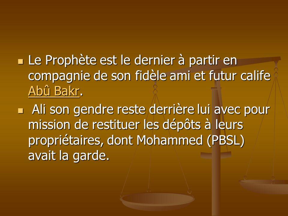 Le Prophète est le dernier à partir en compagnie de son fidèle ami et futur calife Abû Bakr.