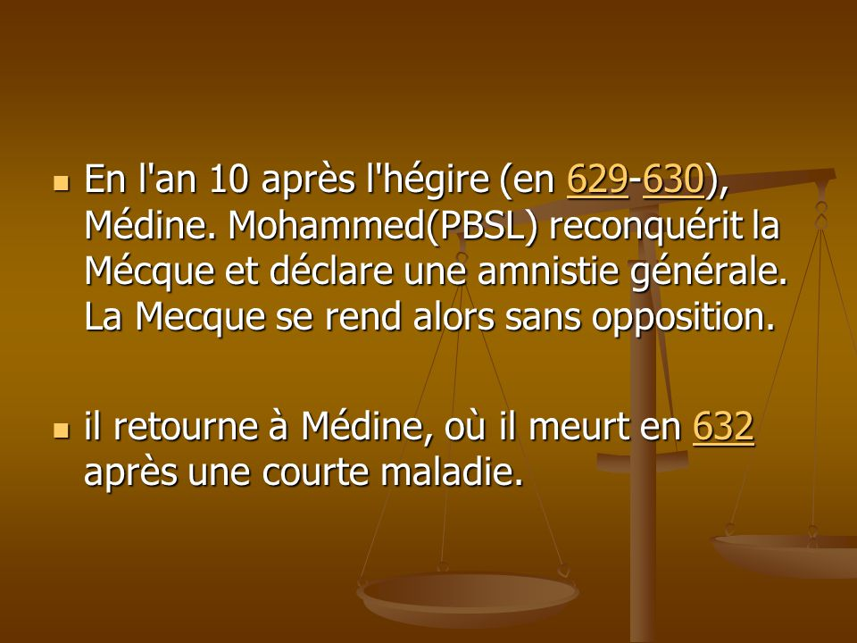 En l an 10 après l hégire (en 629-630), Médine