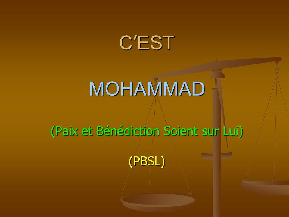 C'EST MOHAMMAD (Paix et Bénédiction Soient sur Lui) (PBSL)