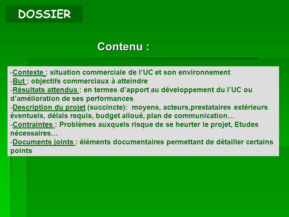 DOSSIER Contenu : Contexte : situation commerciale de l'UC et son environnement. But : objectifs commerciaux à atteindre.