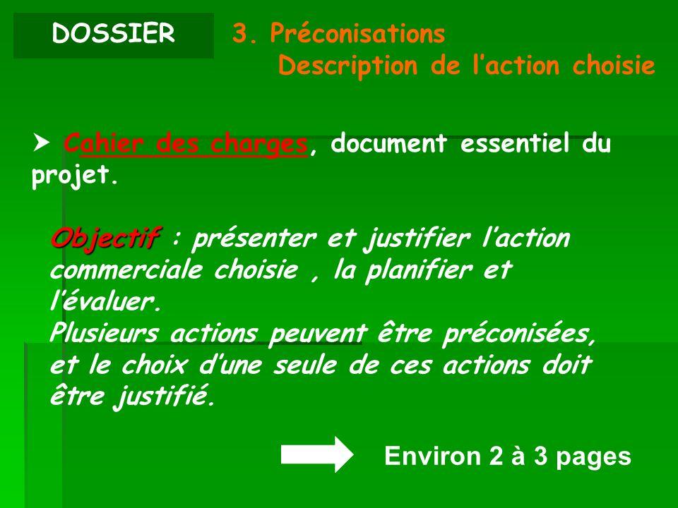 DOSSIER 3. Préconisations. Description de l'action choisie.  Cahier des charges, document essentiel du projet.