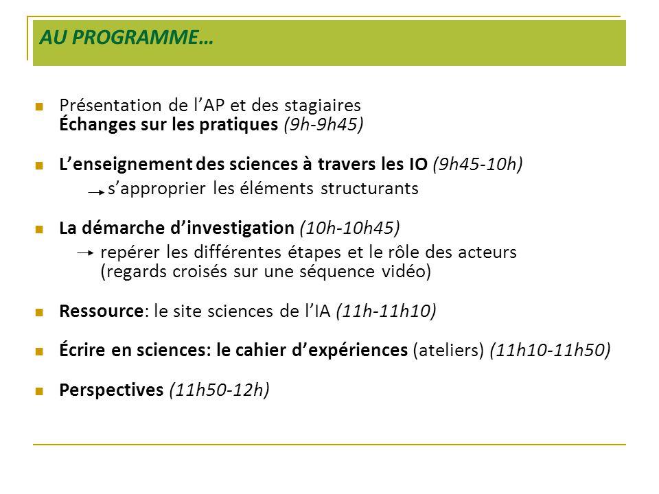 AU PROGRAMME… Présentation de l'AP et des stagiaires Échanges sur les pratiques (9h-9h45)