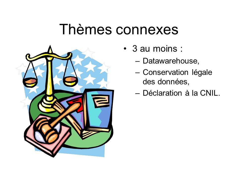 Thèmes connexes 3 au moins : Datawarehouse,