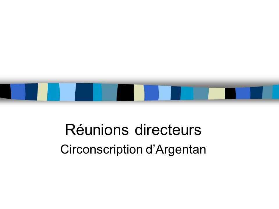 Réunions directeurs Circonscription d'Argentan