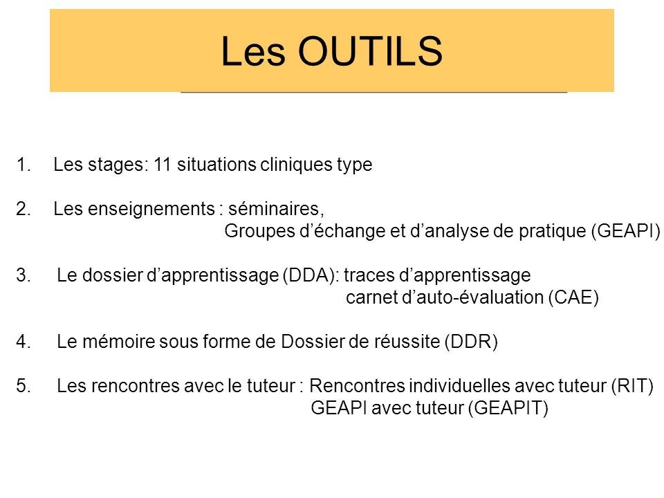 Les OUTILS Les stages: 11 situations cliniques type