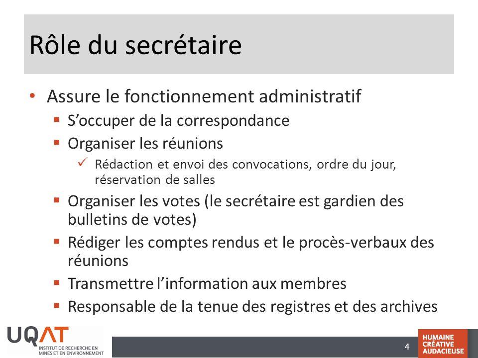 Rôle du secrétaire Assure le fonctionnement administratif