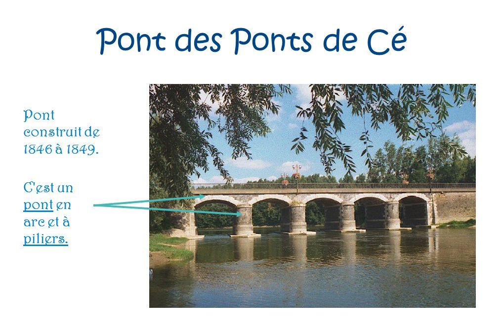 Pont des Ponts de Cé Pont construit de 1846 à 1849.