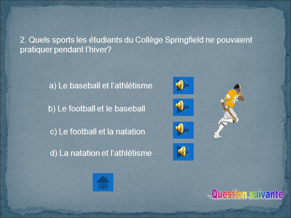 a) Le baseball et l'athlétisme