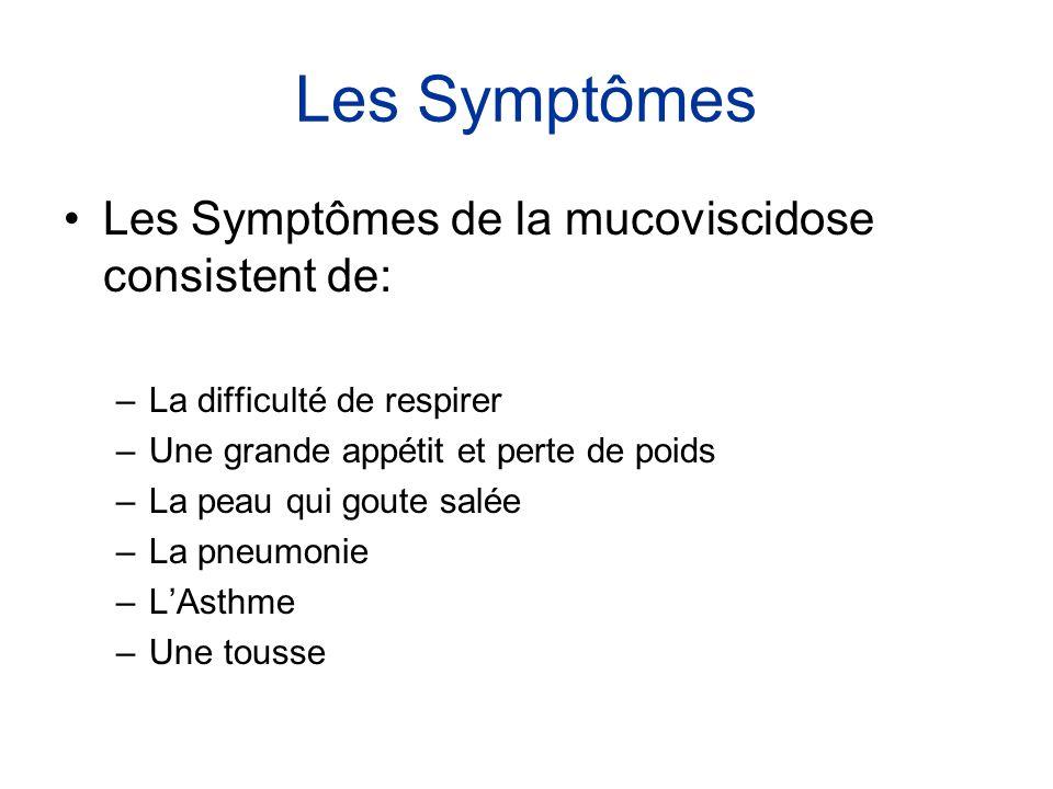 Les Symptômes Les Symptômes de la mucoviscidose consistent de: