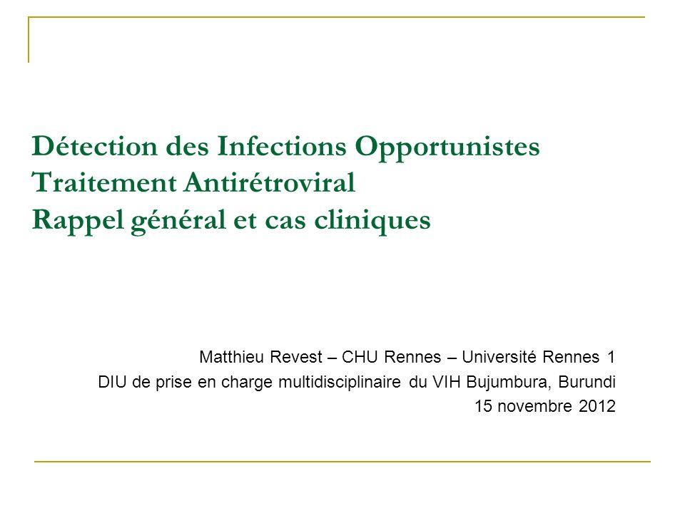 Détection des Infections Opportunistes Traitement Antirétroviral Rappel général et cas cliniques