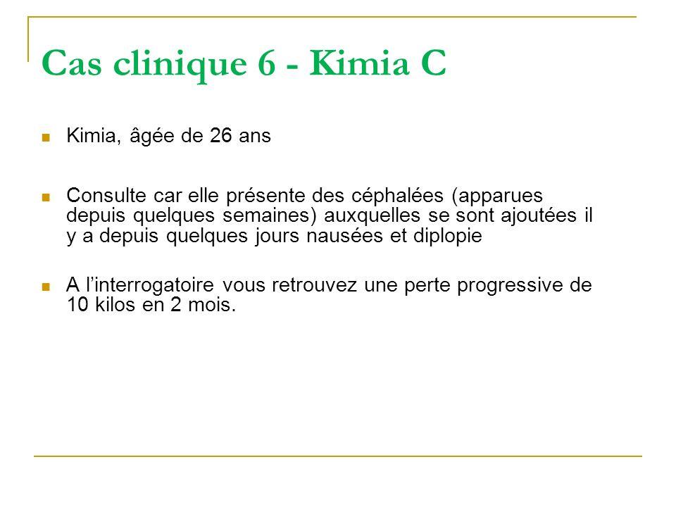 Cas clinique 6 - Kimia C Kimia, âgée de 26 ans