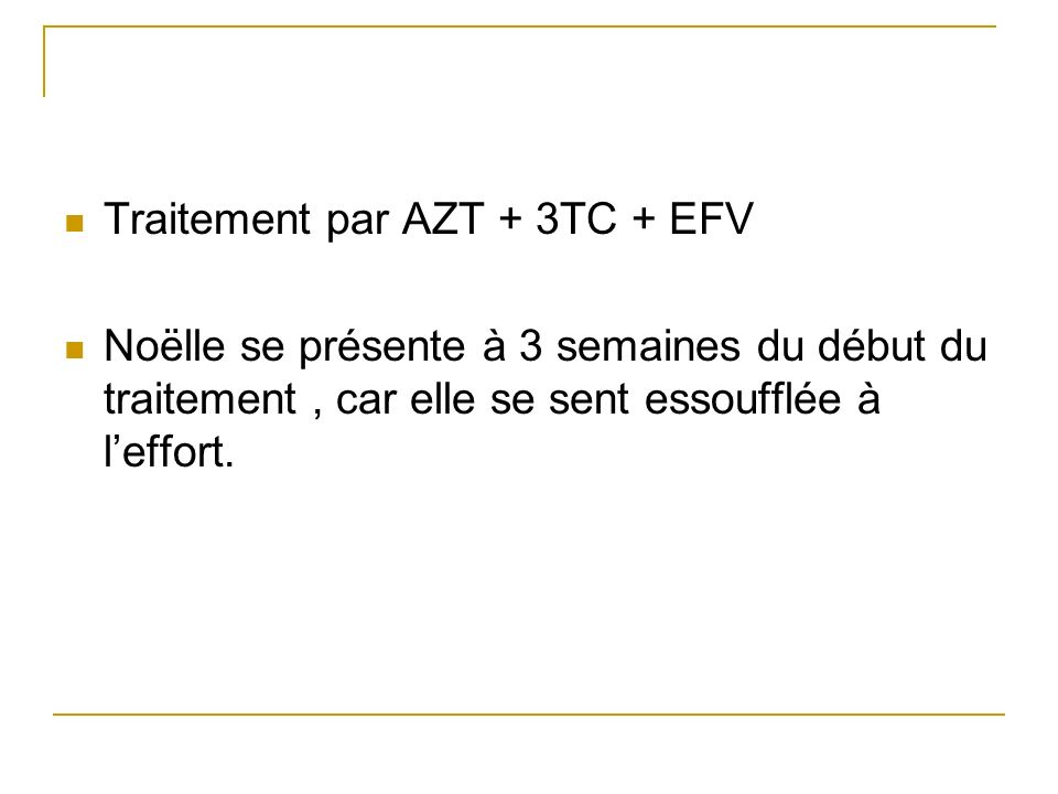 Traitement par AZT + 3TC + EFV