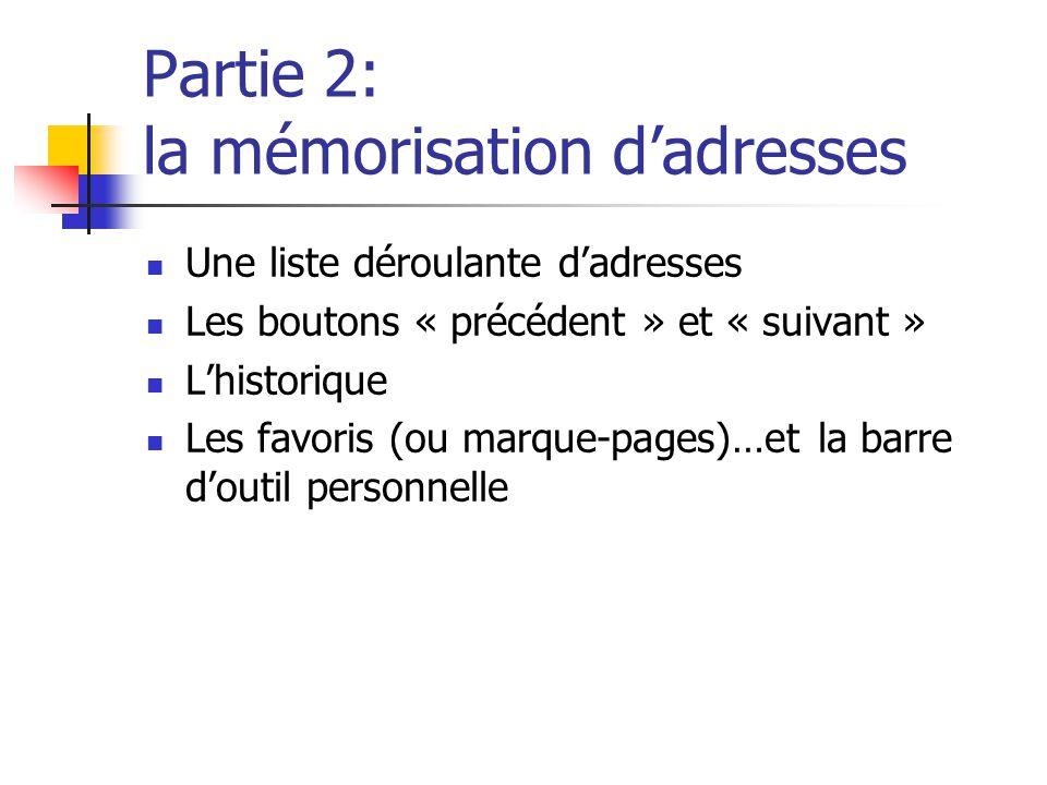 Partie 2: la mémorisation d'adresses