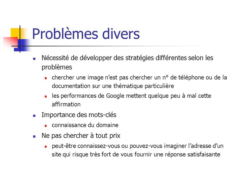 Problèmes divers Nécessité de développer des stratégies différentes selon les problèmes.