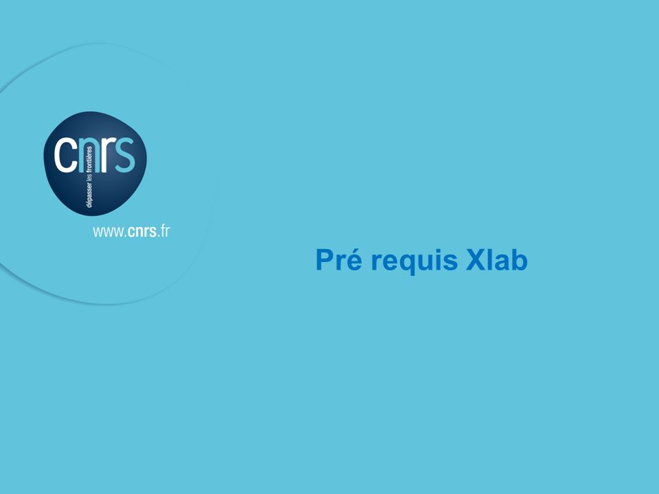 Pré requis Xlab