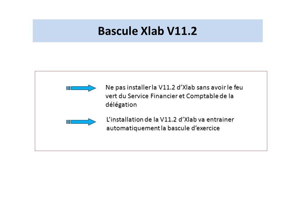 Bascule Xlab V11.2Ne pas installer la V11.2 d'Xlab sans avoir le feu vert du Service Financier et Comptable de la délégation.