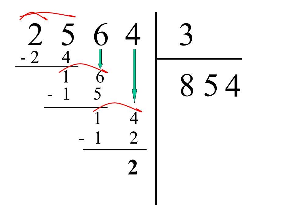 2 5 6 4 3. - 2 4. 1. 6. 8. 5. 4. - 1 5. 1. 4. - 1 2.
