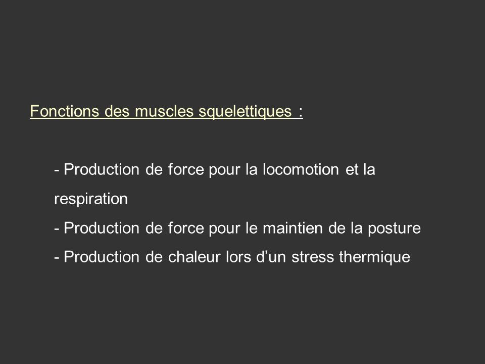 Fonctions des muscles squelettiques :