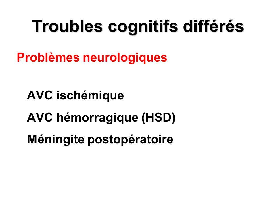 Troubles cognitifs différés