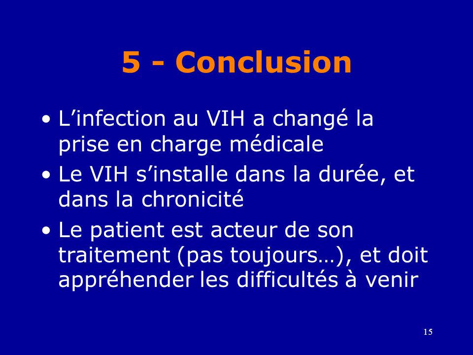 5 - Conclusion L'infection au VIH a changé la prise en charge médicale