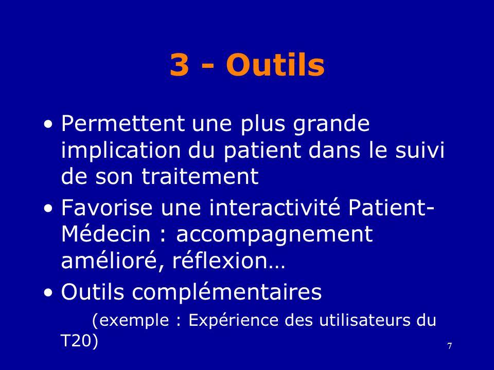 3 - Outils Permettent une plus grande implication du patient dans le suivi de son traitement.