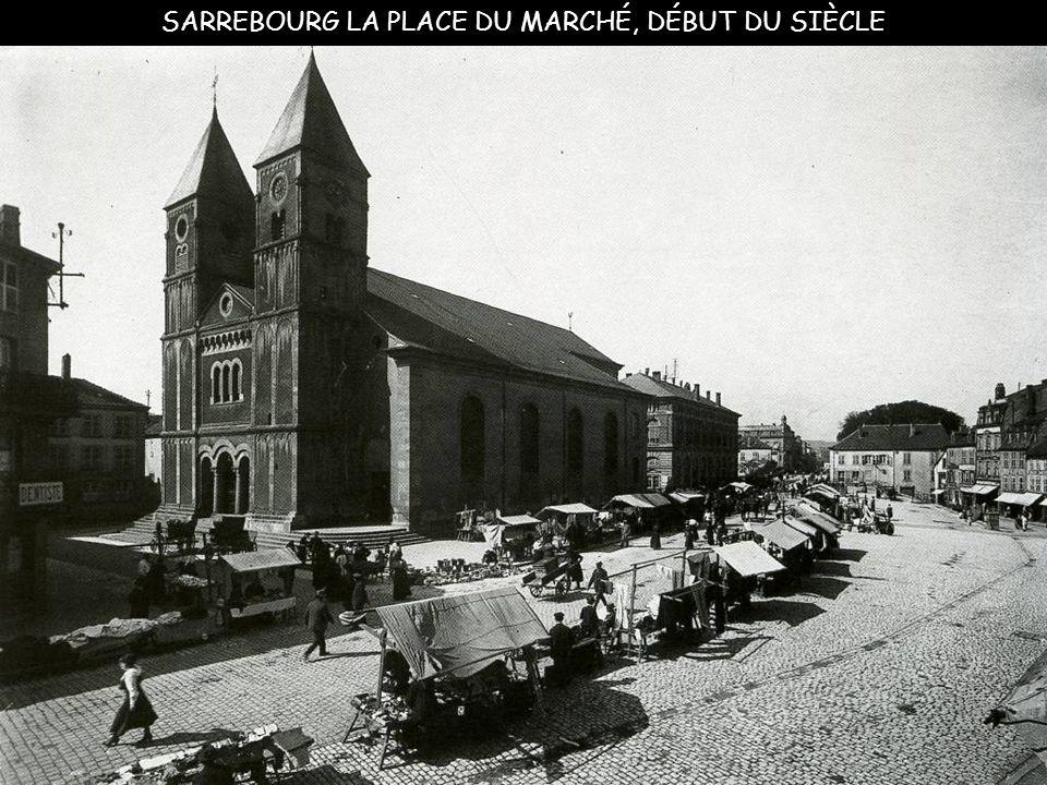 SARREBOURG LA PLACE DU MARCHÉ, DÉBUT DU SIÈCLE
